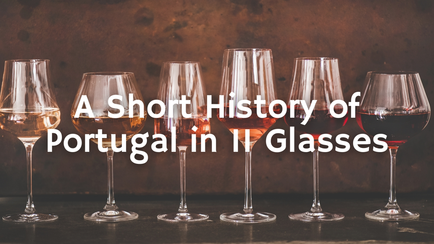 A Short History of Portugal in 11 Glasses of Wine with Paul Wagner