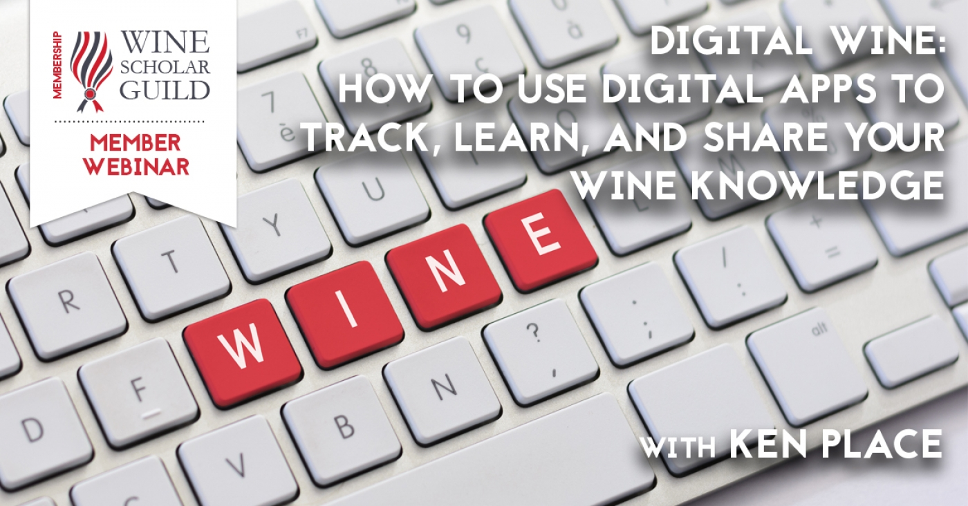 Digital Wine: How to use digital apps to track, learn, and share your wine knowledge with Ken Place