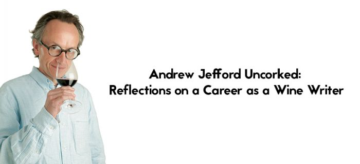 Andrew Jefford Uncorked: Reflections on a Career as a Wine Writer
