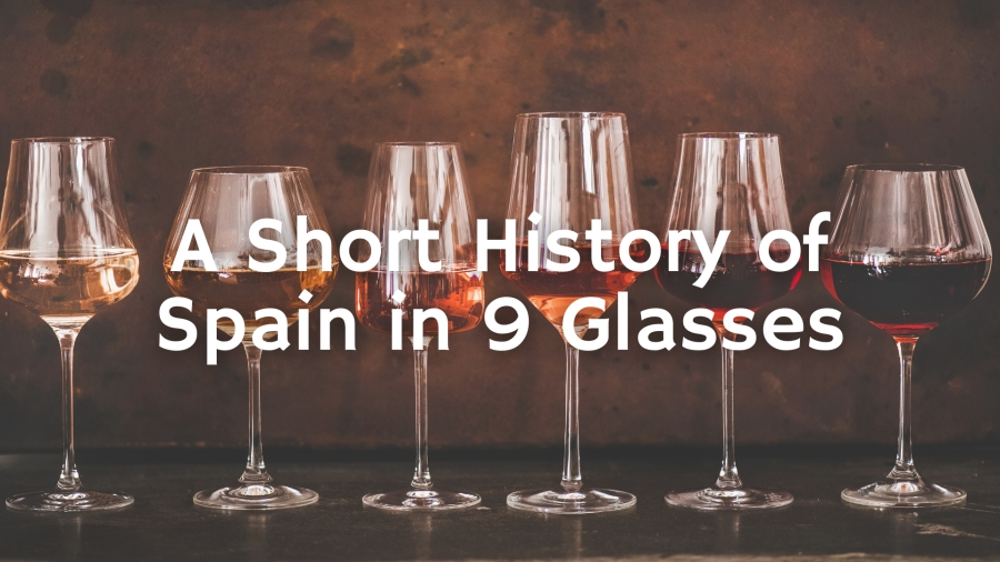 A Short History of Spain in 9 Glasses of Wine with Paul Wagner