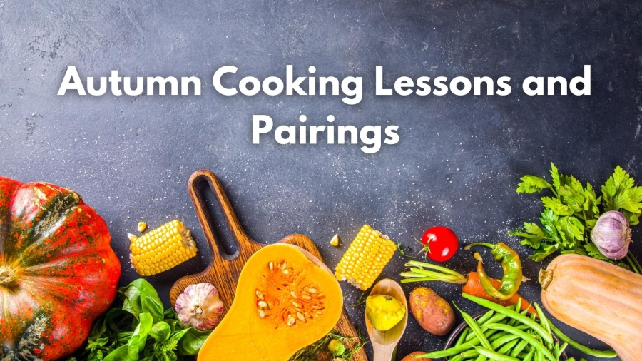 Autumn Cooking Lesson and Pairings with Arnaud Valour
