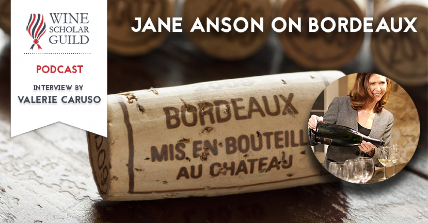 PODCAST: Jane Anson on Bordeaux