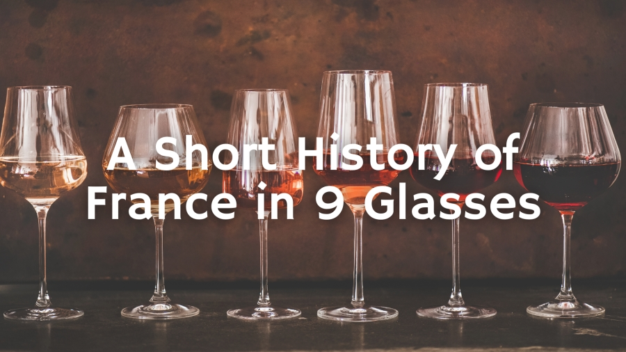A Short History of France in 9 Glasses of Wine with Paul Wagner