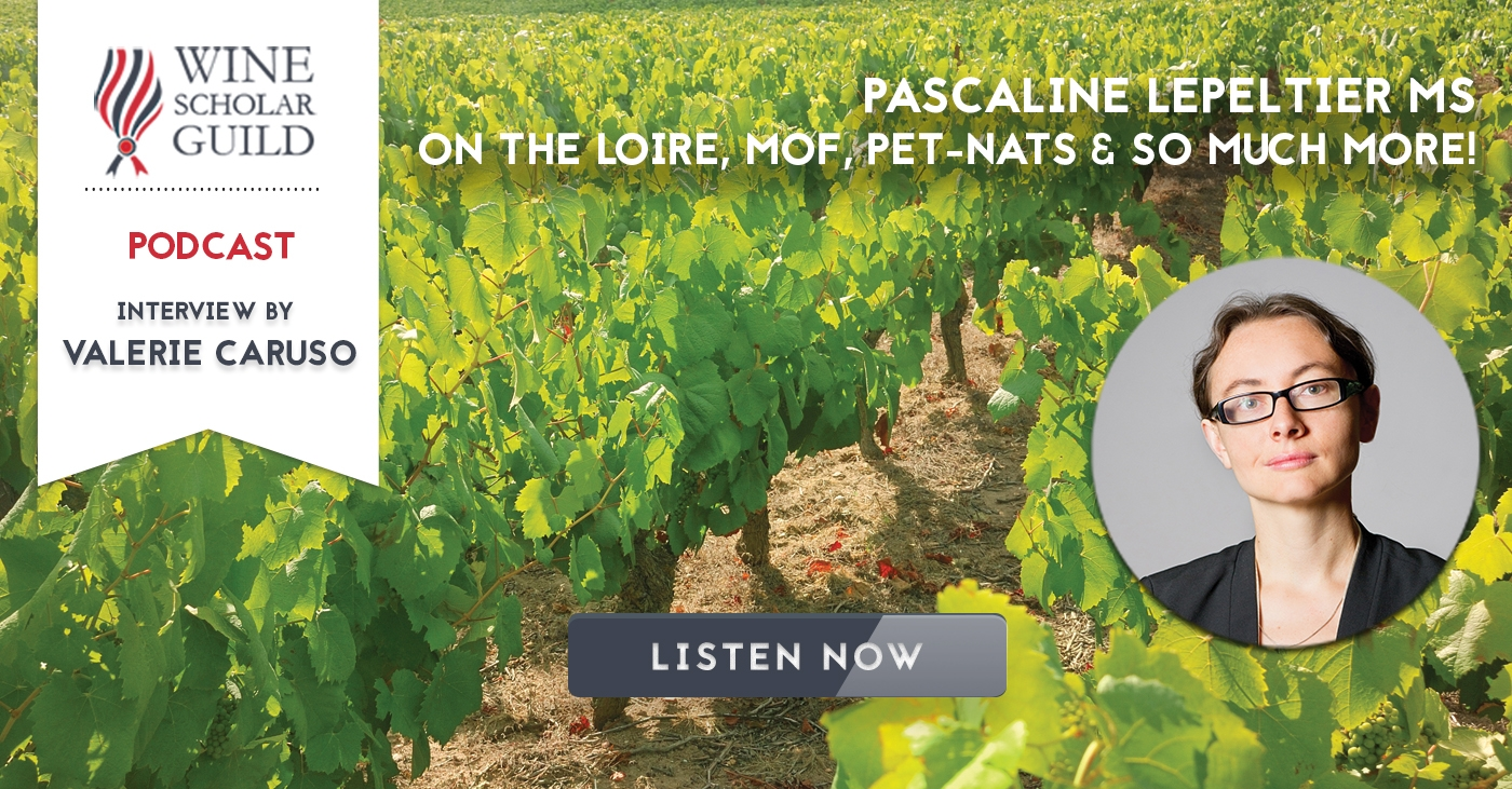 PODCAST: Pascaline Lepeltier MS on the Loire, MOF, Pet-Nats & so much more!
